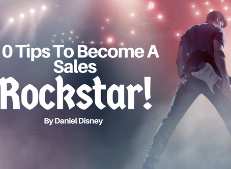 10 Tips To Become A Sales Rockstar!