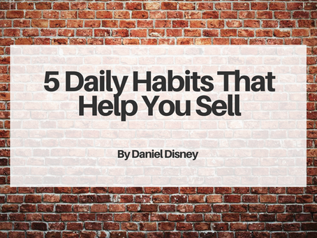 5 Daily Habits That Help You Sell