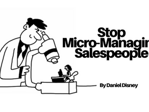 Stop Micro-Managing Salespeople