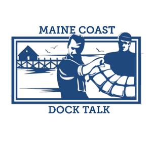 Maine Coast Dock Talk Podcast