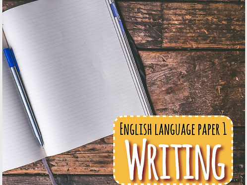 English Language Paper 1: Writing