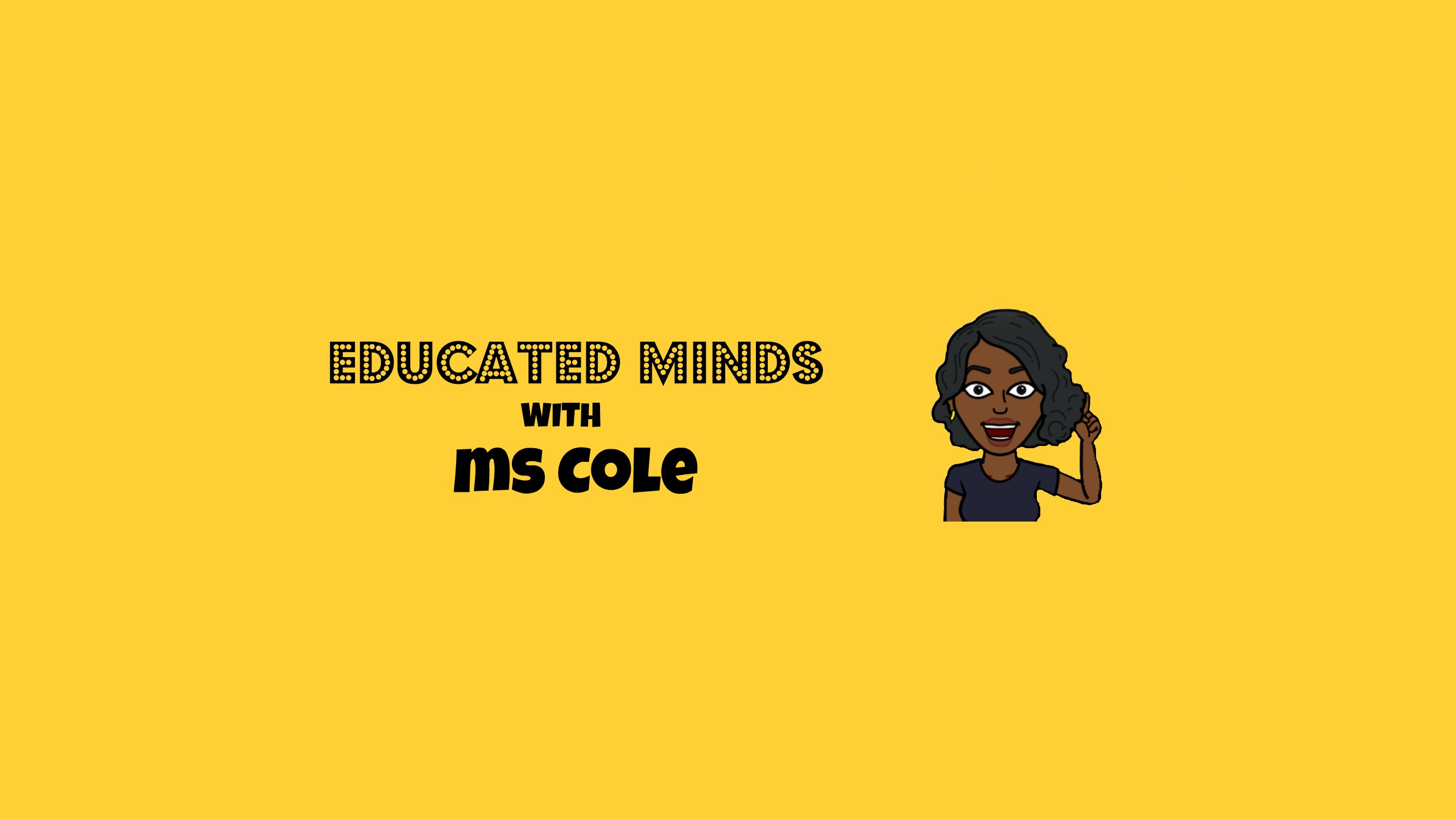 Educated Minds with Ms Cole