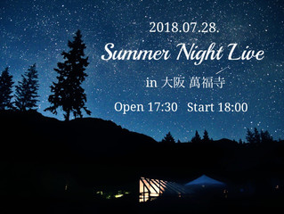 7/28 Summer Night Live in 大阪
