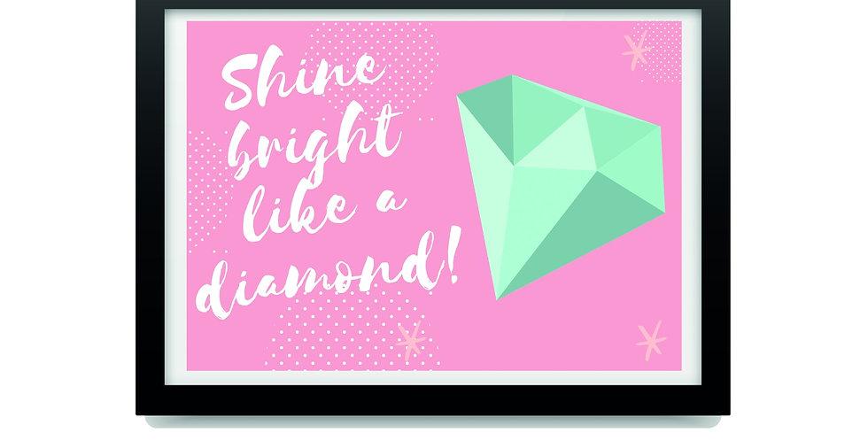 פרינט השראה Shine bright like a diamond