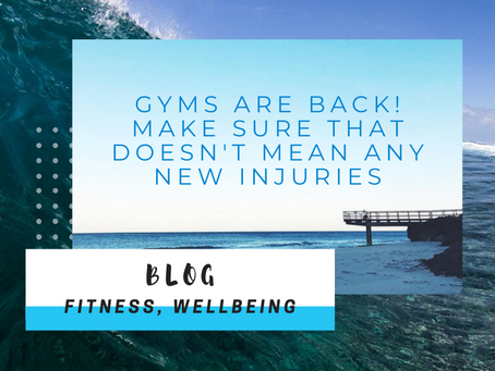 Gyms Are Back! Make Sure That Doesn't Mean Any New Injuries