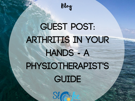 Guest Post: Arthritis in Your Hands - a Physiotherapist's Guide