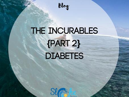 The Incurables {Part 2} - Diabetes
