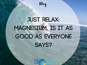 Just Relax: Magnesium, is it as Good as Everyone Says?