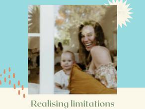 Realising Limitations