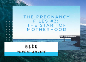 The Pregnancy Files #3: The Start of Motherhood