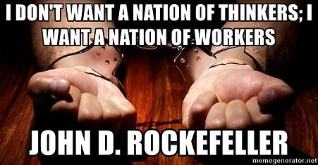 Rockefeller I want a nation of workers.jpg
