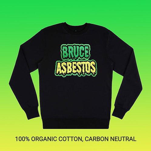BRUCE ASBESTOS SWEATSHIRT