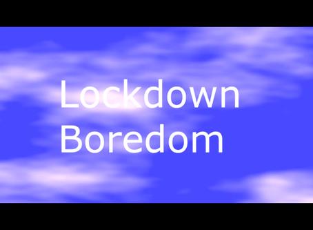 Lockdown Boredom