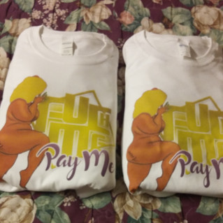 Yes we have the #fuckmepayme t-shirts available for both men & women $34.99.