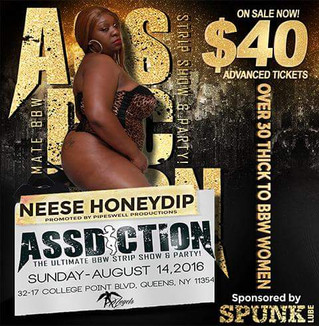 ASSDICTION in Queens, New York...Sun. August 14th...along side some of the baddest BBWs in the Adult