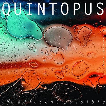 Quintopus: The Adjacent Impossible