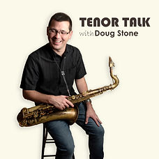 Doug Stone Jazz Tenor Talk Podcast