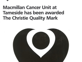 Tameside Macmillan Unit has been awarded The Christie Quality Mark