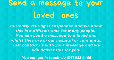 Send a message to your loved ones in hospital whilst they are in our hospital or care units
