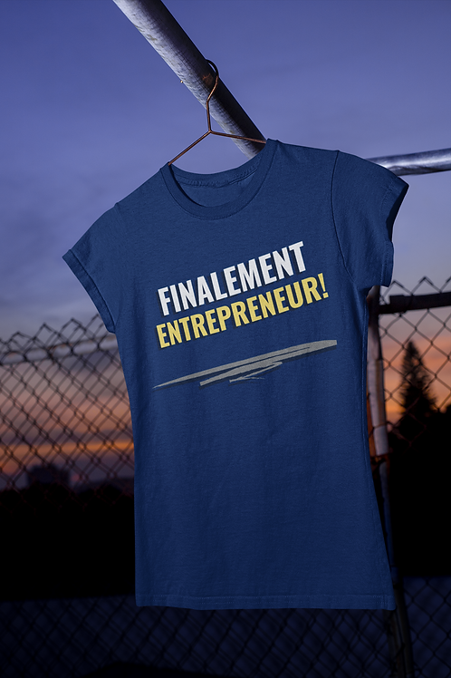 """""""Finalement Entrepreneur!"""""""
