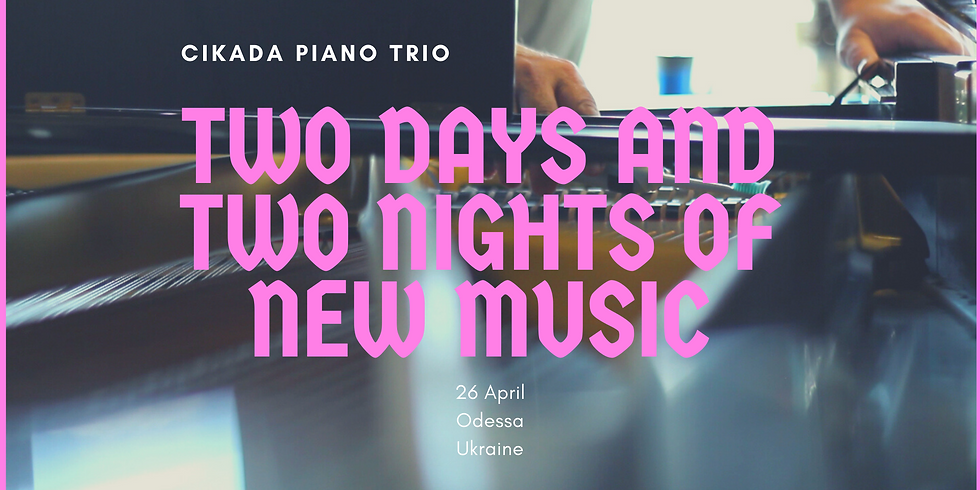 CANCELLED - Two Days and Two Nights of New Music II