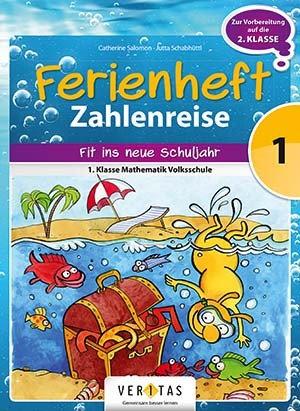 Ferienheft Zahlenreise 1. Volksschule (VERITAS)