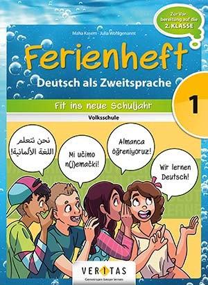 Ferienheft Deutsch als Zweitsprache 1. Volksschule (VERITAS)