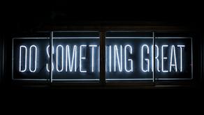 Mache etwas Großartiges