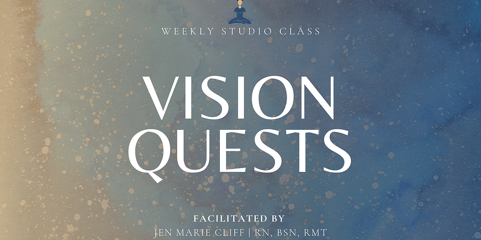 VISION QUESTS - Weekly Studio Classes