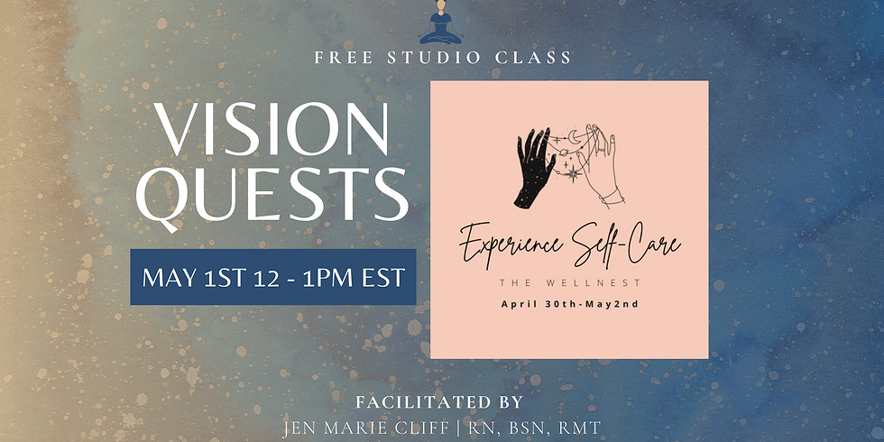 FREE VISION QUEST: Experience Self-Care