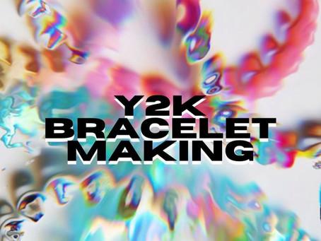Y2K Bracelet Making