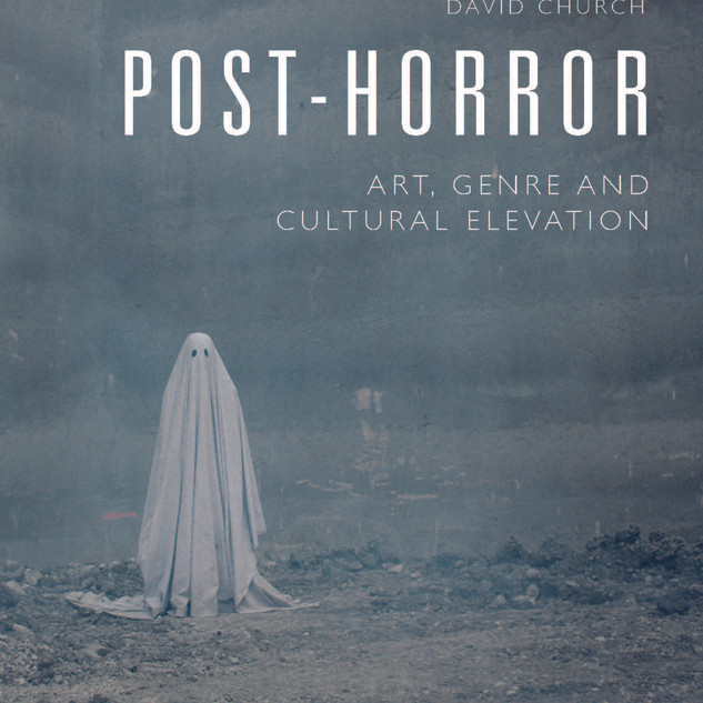 Post-Horror: Art, Genre, and Cultural Elevation