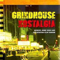 Grindhouse Nostalgia: Memory, Home Video, and Exploitation Film Fandom