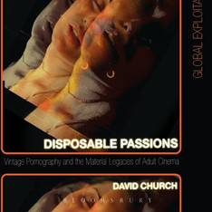 Disposable Passions: Vintage Pornography and the Material Legacies of Adult Cinema