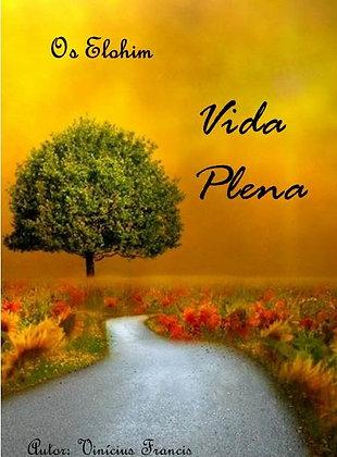 Vida plena, vida satisfatória, vida feliz, ser feliz, ser alegre, ter motivação, ter bom ânimo