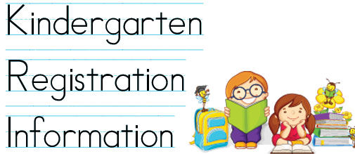 2018-2019 Kindergaten Registration Information