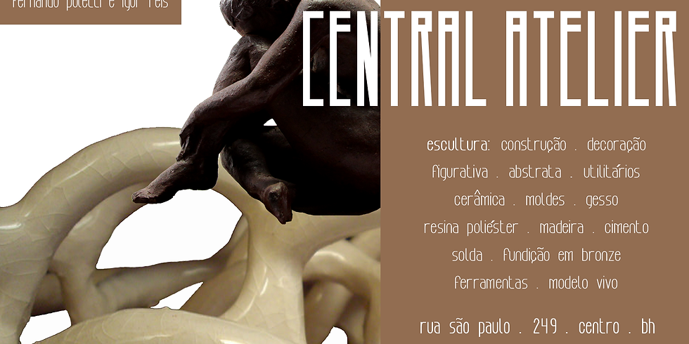 CENTRAL ATELIER. Escultura, cerâmica e Artes