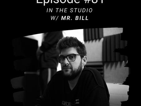 Episode #81: In The Studio w/ Mr. Bill