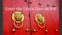 Enter The Lion's Gate on 8:8!