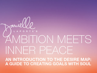 The Desire Map: Ambition Meets Inner Peace