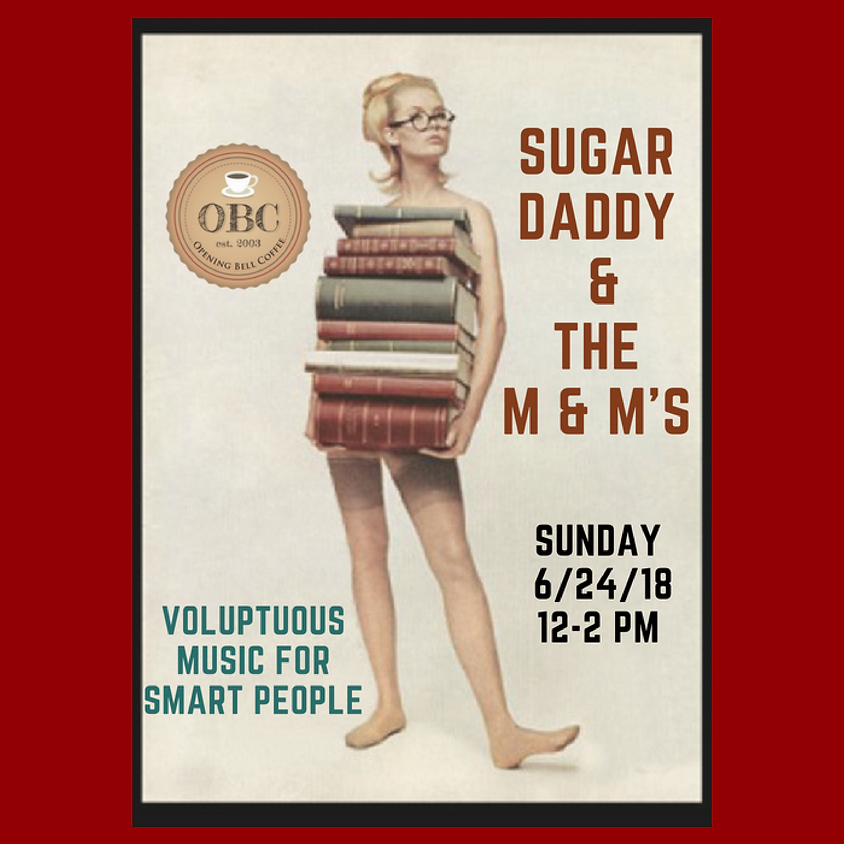 Sugar Daddy and the M & M's (Dallas) Afternoon Show! 12-2 pm