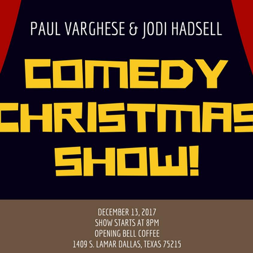 Paul Varghese & Jodi Hadsell Comedy Christmas Show!