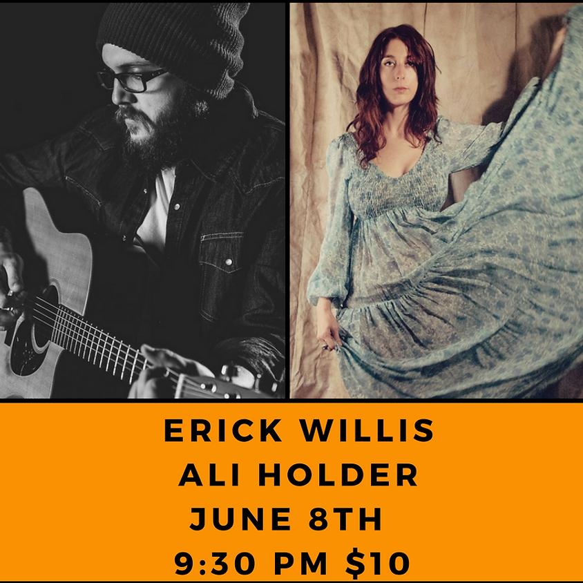 Ali Holder & Erick Willis (Austin) 9:30 pm