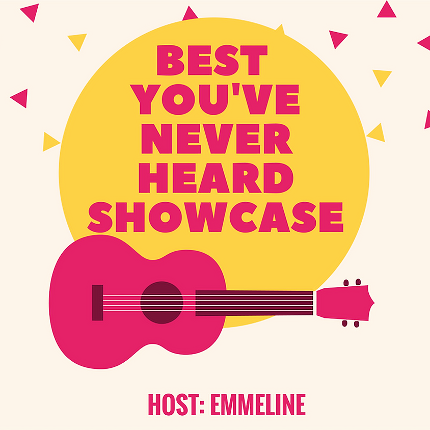Best You've Never Heard Showcase 4:00-6:00 pm