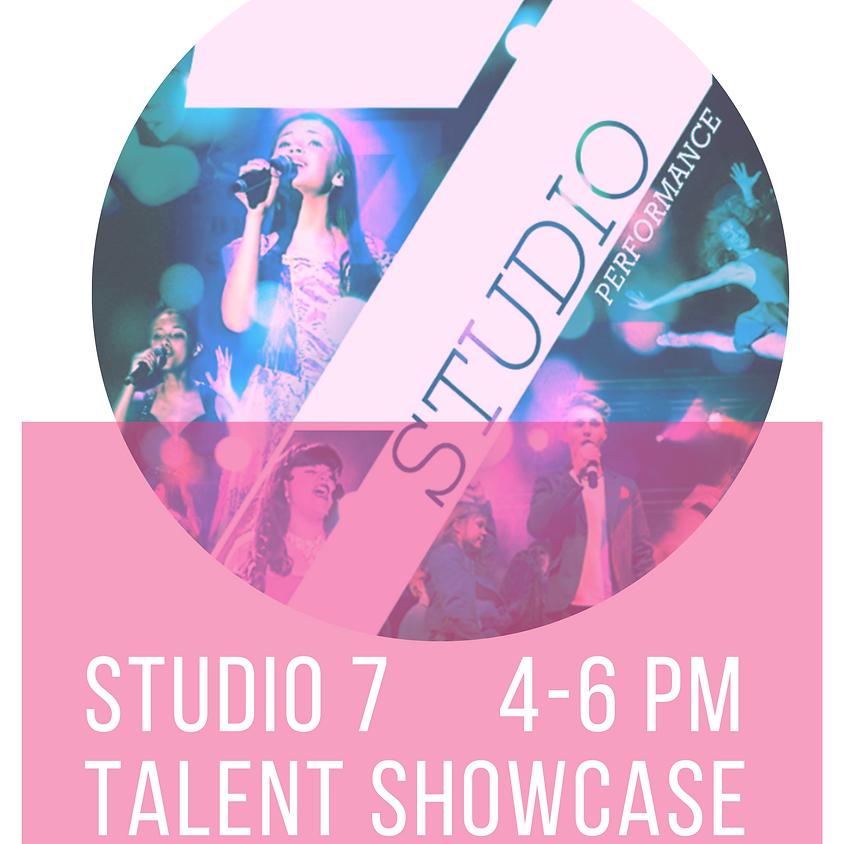 Studio 7 Talent Showcase 4-6 pm