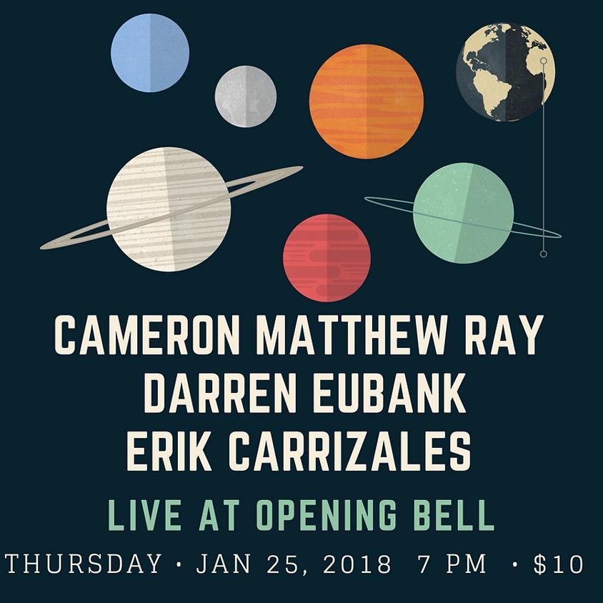 Cameron Matthew Ray & Friends 7:00 pm