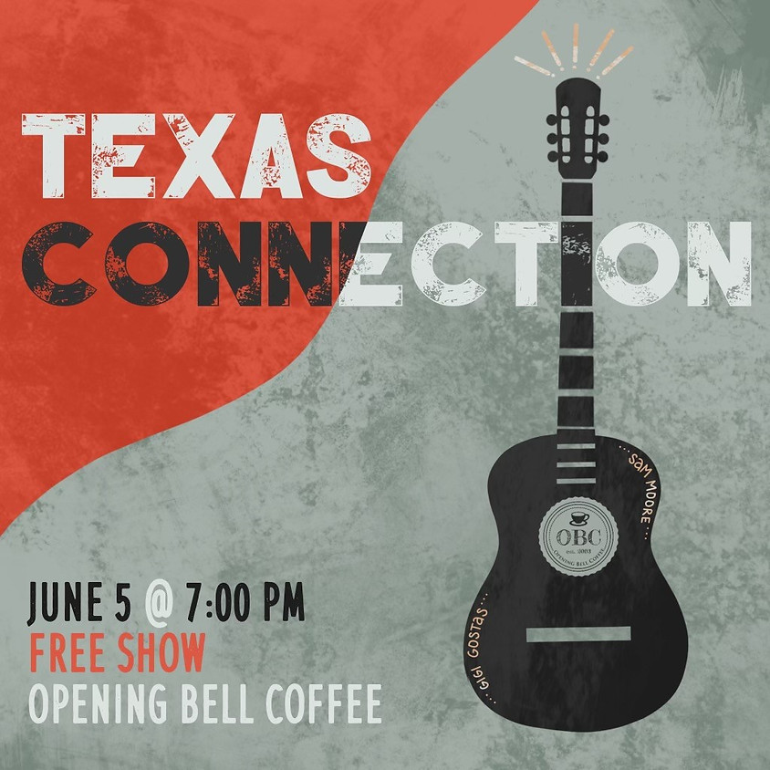 The Texas Connection 7:00 pm
