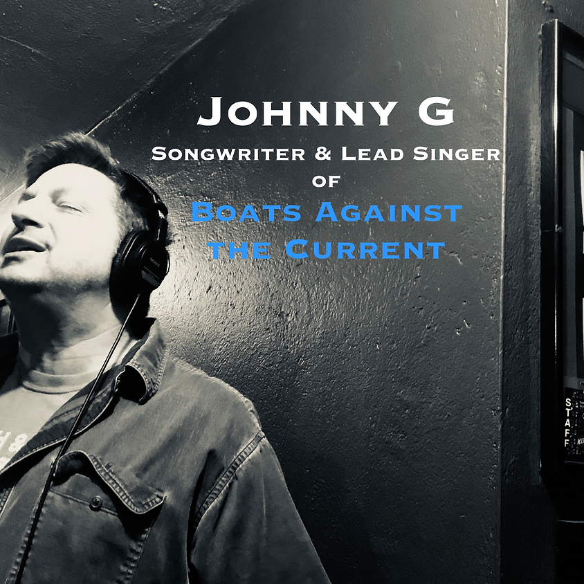Johnny G (Boats Against the Current) 8:00 pm