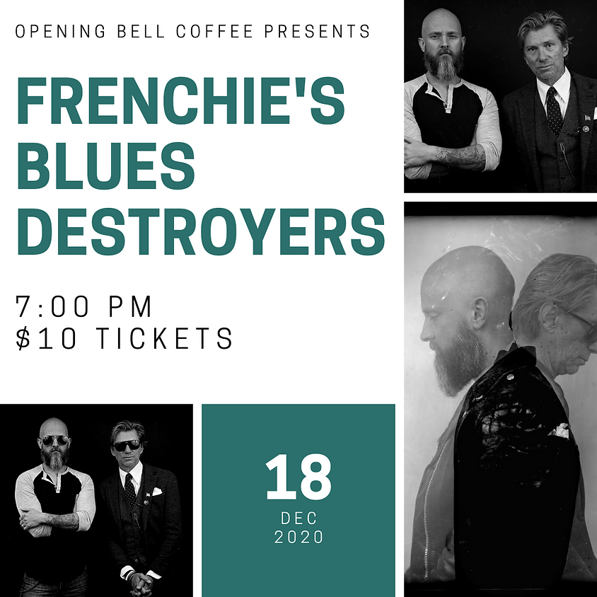 Frenchie's Blues Destroyers 7:00 pm