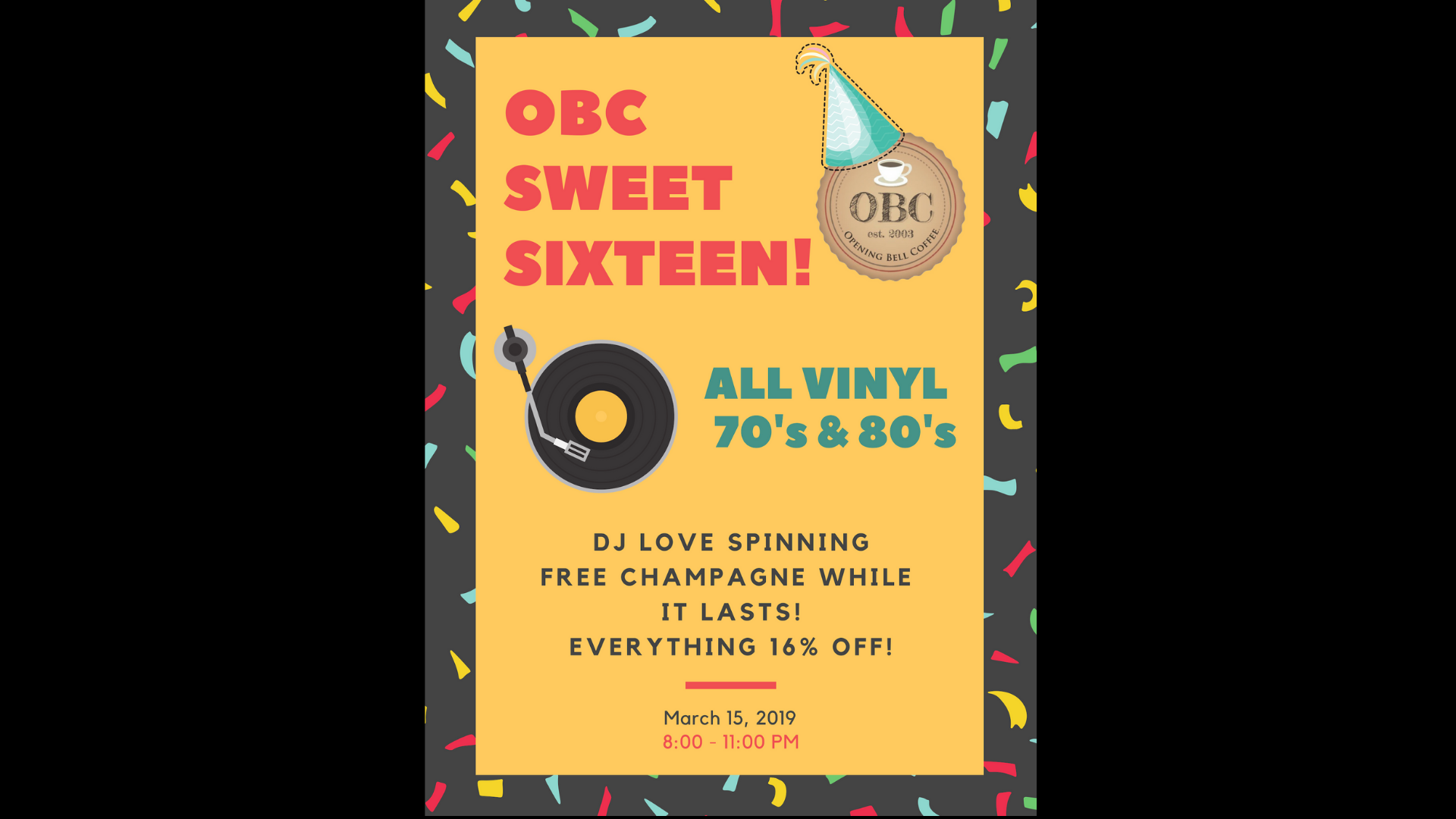 OBC Sweet 16 Birthday Party! 8-11 pm